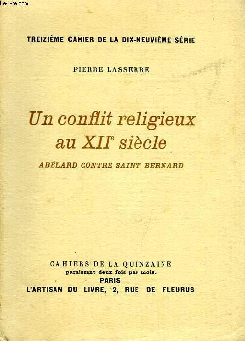 UN CONFLIT RELIGIEUX AU XIIe SIECLE, ABELARD CONTRE SAINT BERNARD