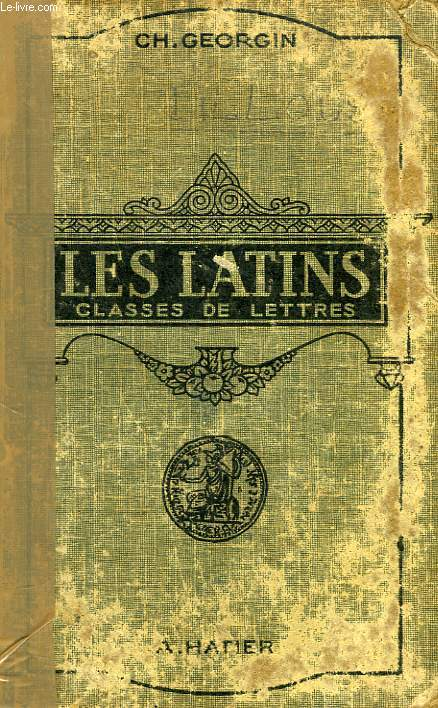 LES LATINS, PAGES PRINCIPALES DES AUTEURS DU PROGRAMME, CLASSES DE LETTRES, 3e, 2e, 1re, PHILOSOPHIE