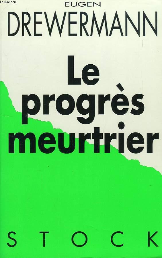 LE PROGRES MEURTRIER