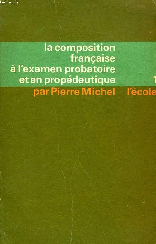 LA COMPOSITION FRANCAISE AU BACCALAUREAT ET EN PROPEDEUTIQUE, I. XVIe ET XVIIe SIECLES