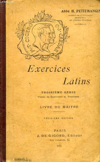 EXERCICES LATINS, 3e SERIE, CLASSES DE 4e ET 3e, LIVRE DU MAITRE