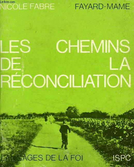 LES CHEMINS DE LA RECONCILIATION