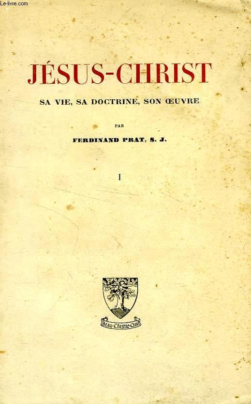 JESUS-CHRIST, SA VIE, SA DOCTRINE, SON OEUVRE