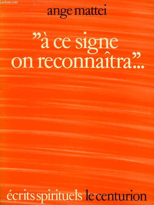 'A CE SIGNE ON RECONNAITRA...'