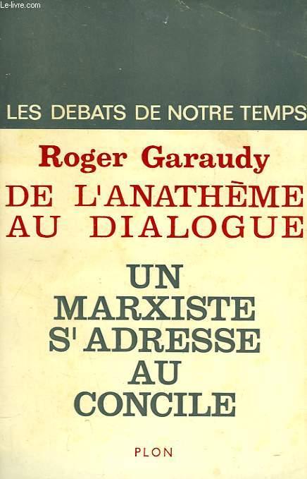 DE L'ANATHEME AU DIALOGUE, UN MARXISTE S'ADRESSE AU CONCILE