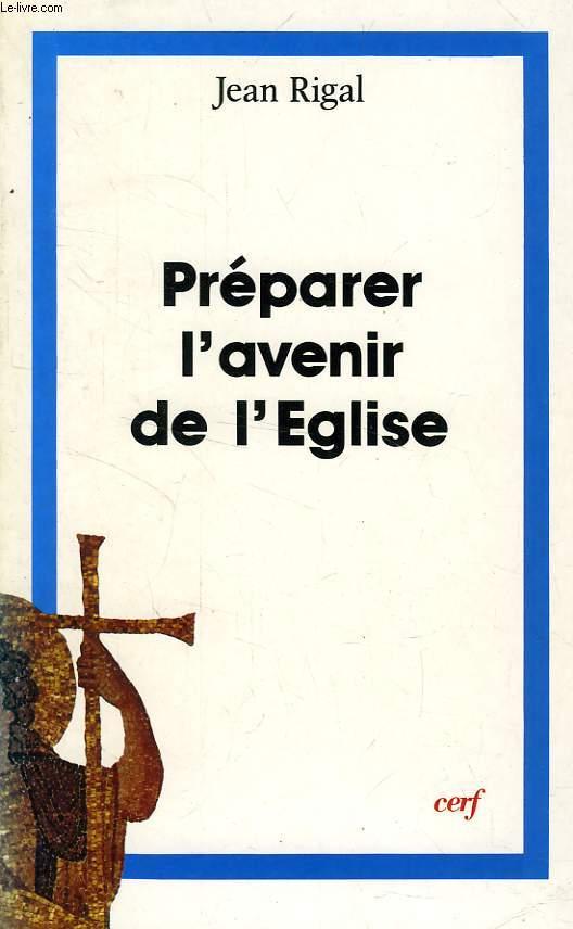 PREPARER L'AVENIR DE L'EGLISE