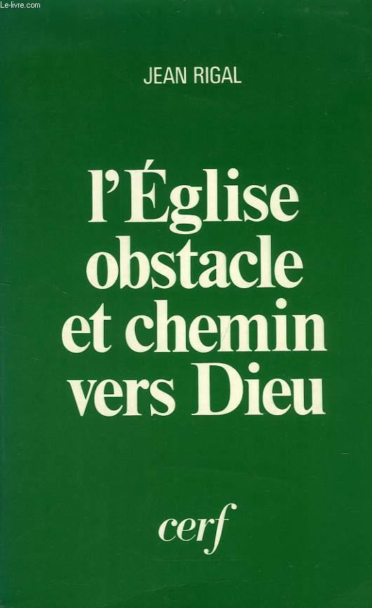 L'EGLISE OBSTACLE ET CHEMIN VERS DIEU