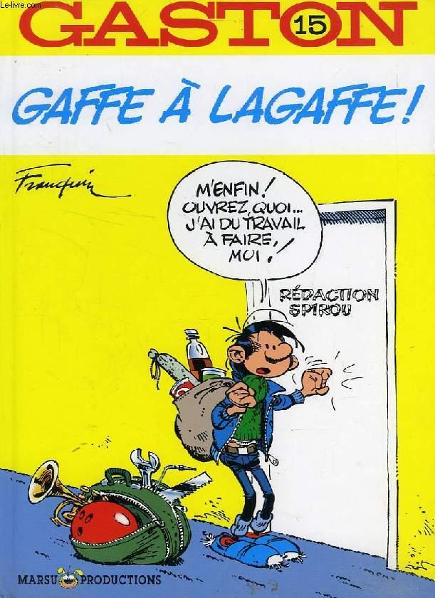 GASTON, 15, GAFFE A LAGAFFE !