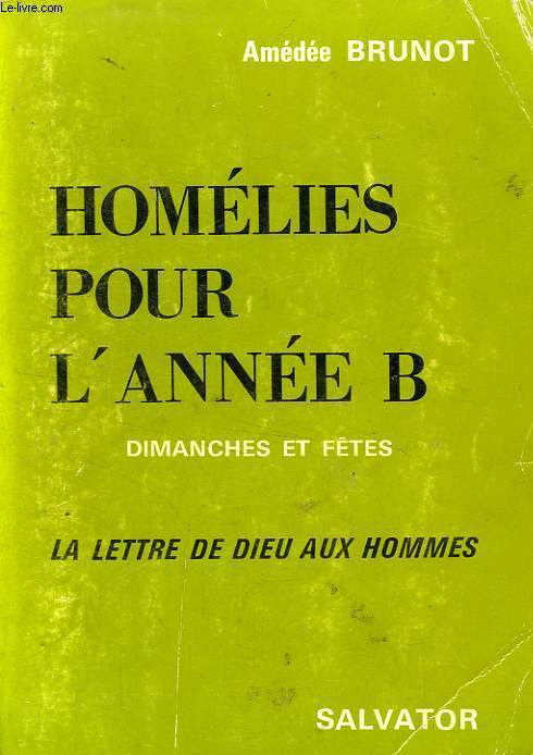 HOMELIES POUR L'ANNEE B, DIMANCHES ET JOURS DE FETE, LA LETTRE DE DIEU AUX HOMMES
