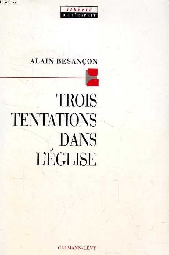 TROIS TENTATIONS DANS L'EGLISE