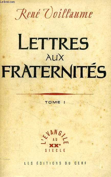 LETTRES AUX FRATERNITES, TOME I