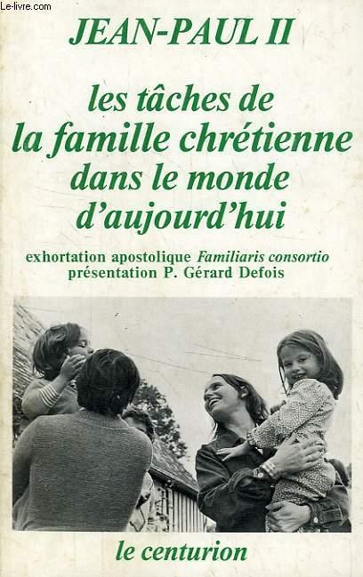 LES TACHES DE LA FAMILLE CHRETIENNE DANS LE MONDE D'AUJOURD'HUI