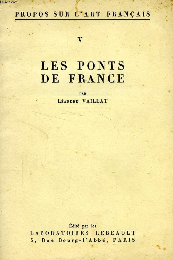 PROPOS SUR L'ART FRANCAIS, V, LES PONTS DE FRANCE