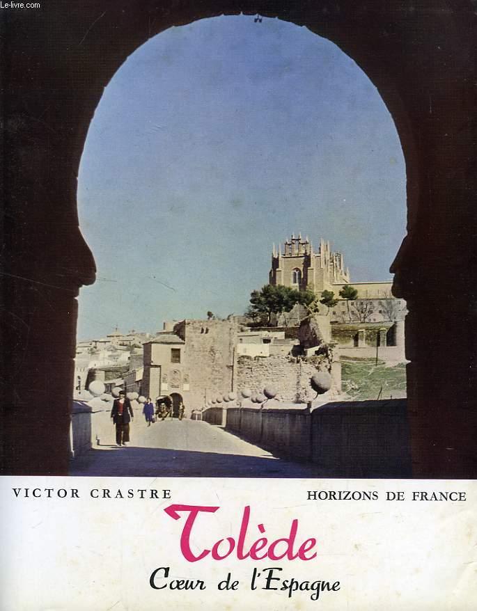 TOLEDE, COEUR DE L'ESPAGNE
