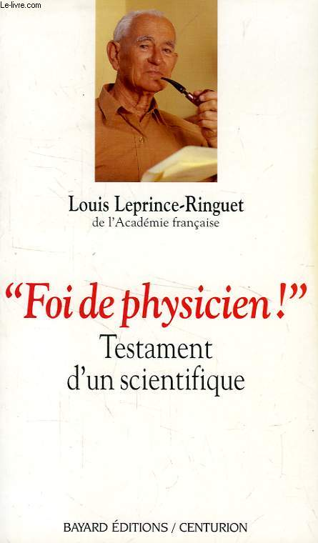 'FOI DE PHYSICIEN !', TESTAMENT D'UN SCIENTIFIQUE