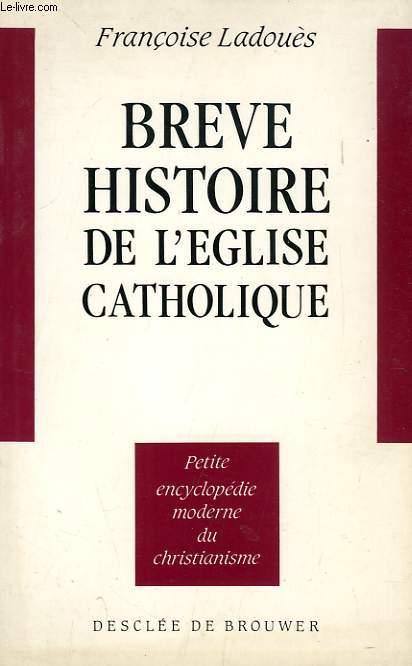 BREVE HISTOIRE DE L'EGLISE CATHOLIQUE