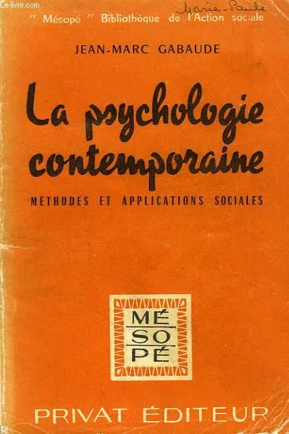LA PSYCHOLOGIE CONTEMPORAINE, METHODES ET APPLICATIONS SOCIALES