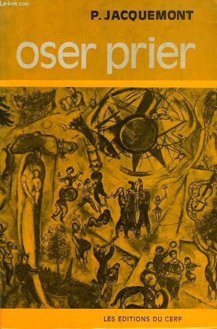 OSER PRIER, OU L'ORIGINALITE DU CHRETIEN