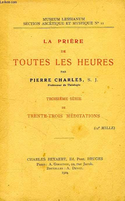 LA PRIERE DE TOUTES LES HEURES, 3e SERIE DE 33 MEDITATIONS