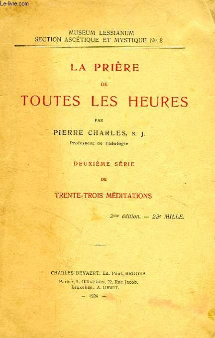 LA PRIERE DE TOUTES LES HEURES, 2e SERIE DE 33 MEDITATIONS