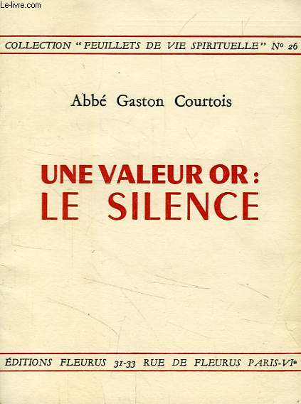 UNE VALEUR OR: LE SILENCE