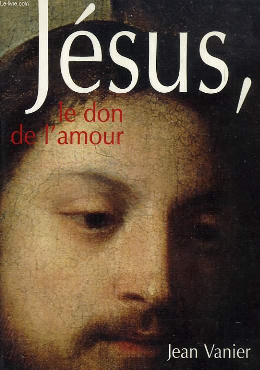 JESUS, LE DON DE L'AMOUR