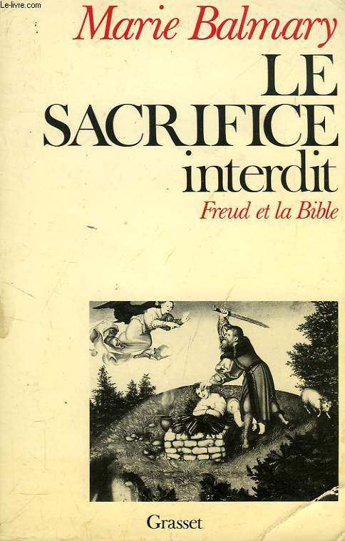 LE SACRIFICE INTERDIT, FREUD ET LA BIBLE