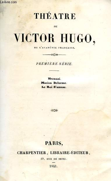 THEATRE DE VICTOR HUGO, 1re SERIE