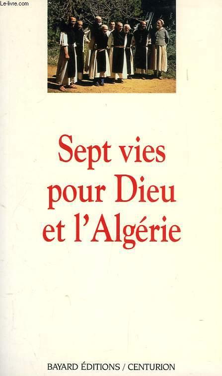 SEPT VIES POUR DIEU ET L'ALGERIE
