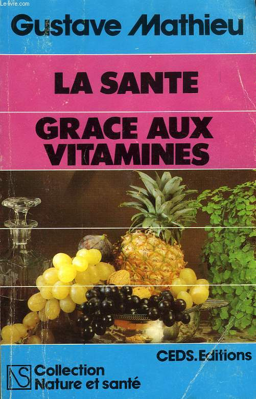 LA SANTE GRACE AUX VITAMINES