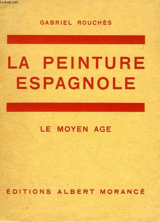 LA PEINTURE ESPAGNOLE, LE MOYEN AGE