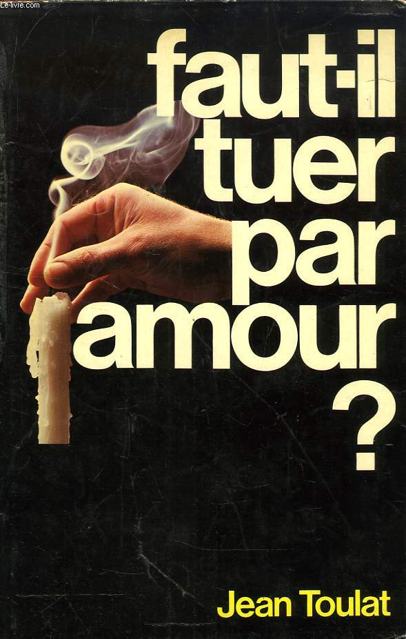 FAUT-IL TUER PAR AMOUR ?, L'EUTHANASIE EN QUESTION