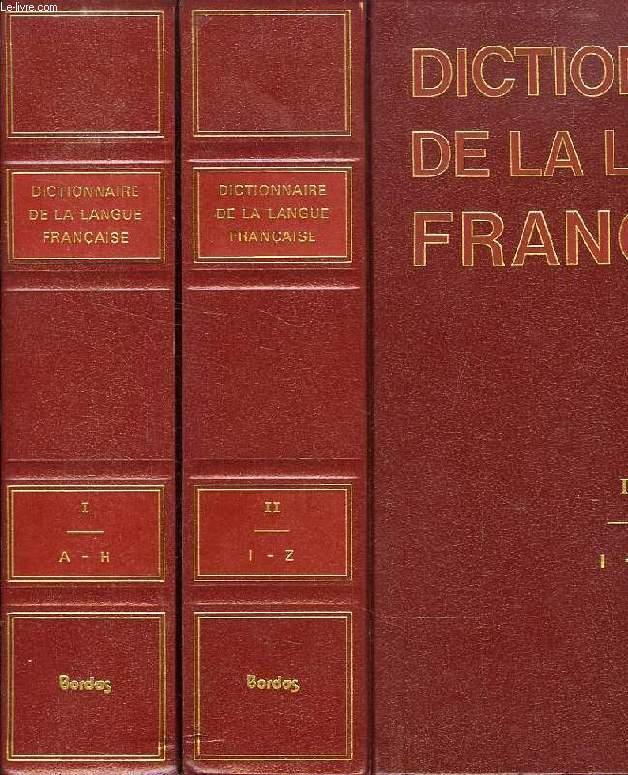 DICTIONNAIRE DE LA LANGUE FRANCAISE, 2 TOMES