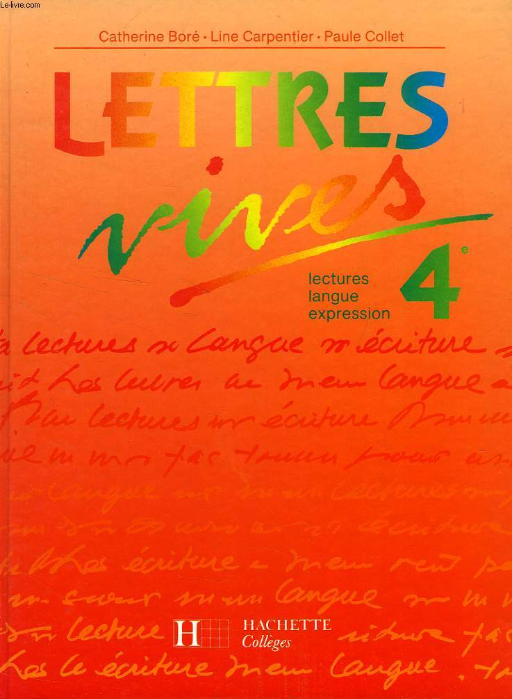 LETTRES VIVES, 4e, LECTURES, LANGUE, EXPRESSION