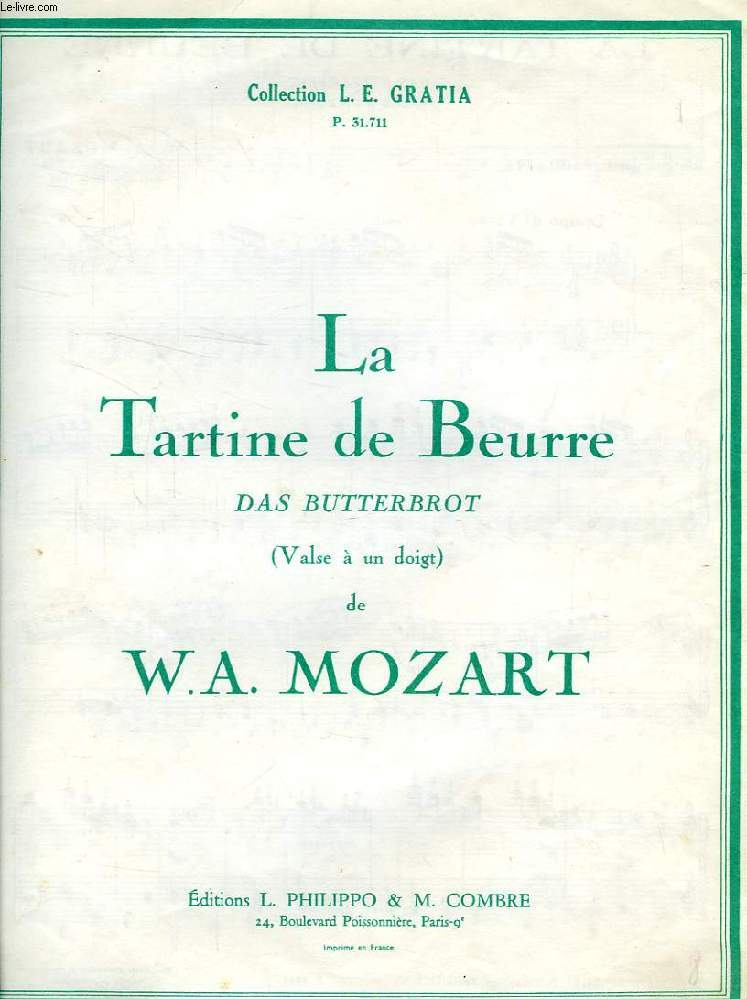 LA TARTINE DE BEURRE, DAS BUTTERBROT, VALSE A UN DOIGT (PARTITIONS)