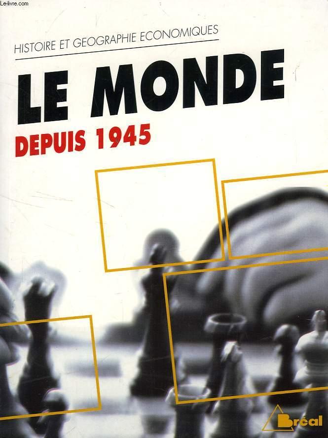 LE MONDE DEPUIS 1945
