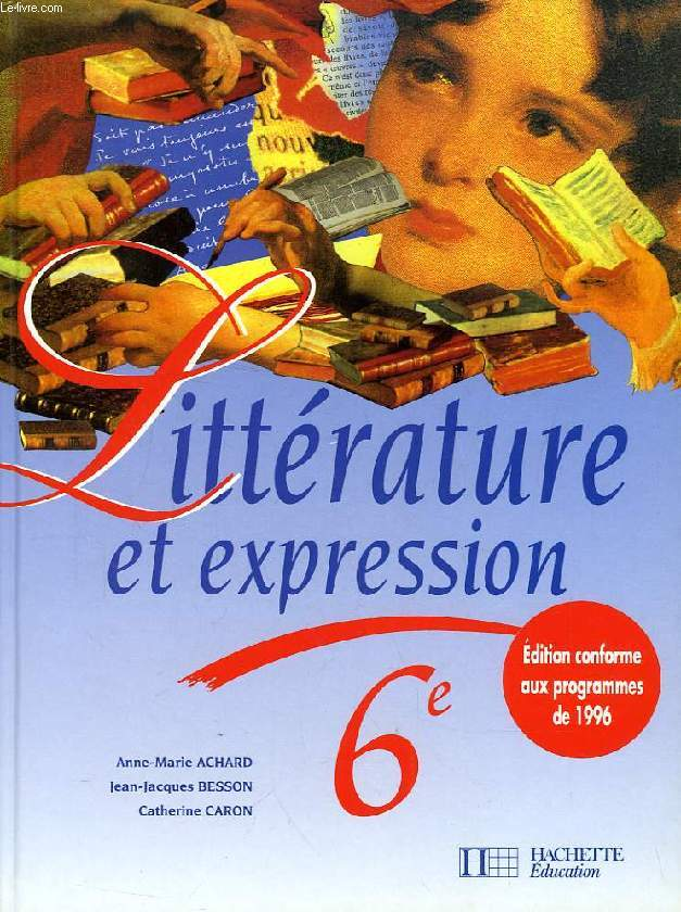 LITTERATURE ET EXPRESSION, 6e