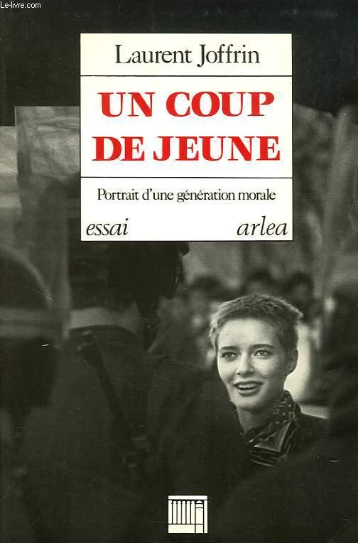 UN COUP DE JEUNE, PORTRAIT D'UNE GENERATION MORALE