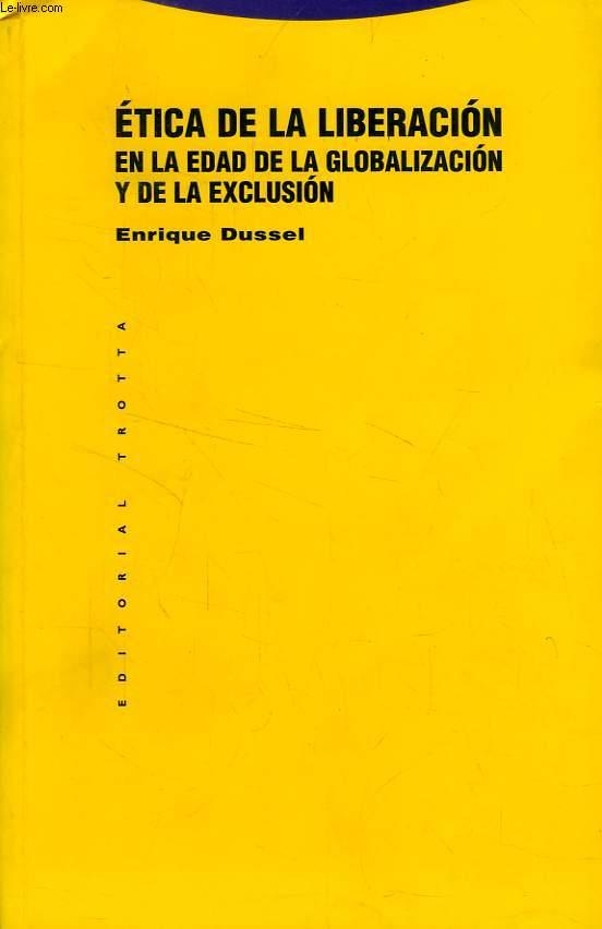ETICA DE LA LIBERACION EN LA EDAD DE LA GLOBALIZACION Y DE LA EXCLUSION
