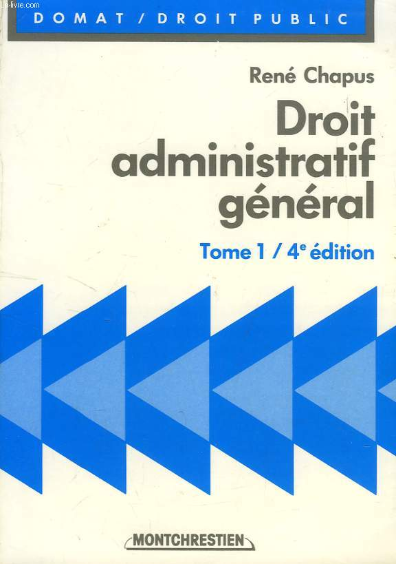 DROIT ADMINISTRATIF GENERAL, TOME 1