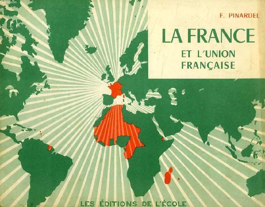 PETIT ATLAS DE LA FRANCE ET DE L'UNION FRANCAISE