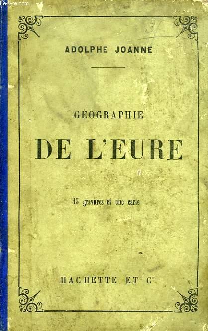 GEOGRAPHIE DU DEPARTEMENT DE L'EURE