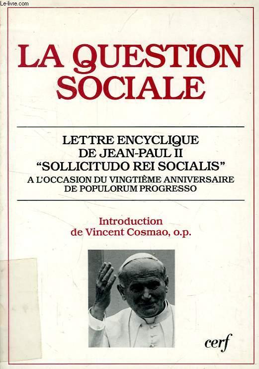 LA QUESTION SOCIALE, LETTRE ENCYCLIQUE 'SOLLICITUDO REI SOCIALIS'