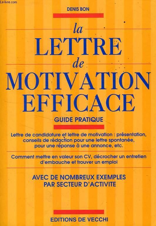 LA LETTRE DE MOTIVATION EFFICACE, GUIDE PRATIQUE