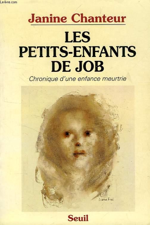 LES PETITS-ENFANTS DE JOB, CHRONIQUE D'UNE ENFANCE MEURTRIE