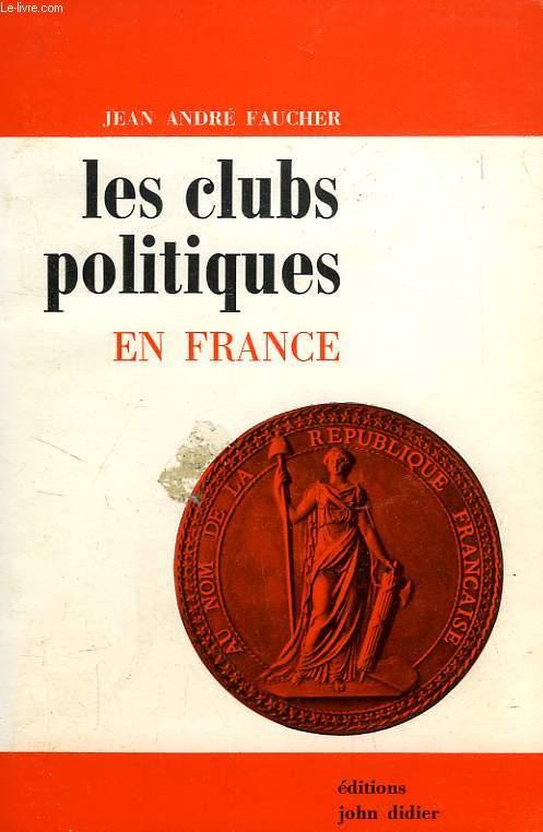 LES CLUBS POLITIQUES EN FRANCE
