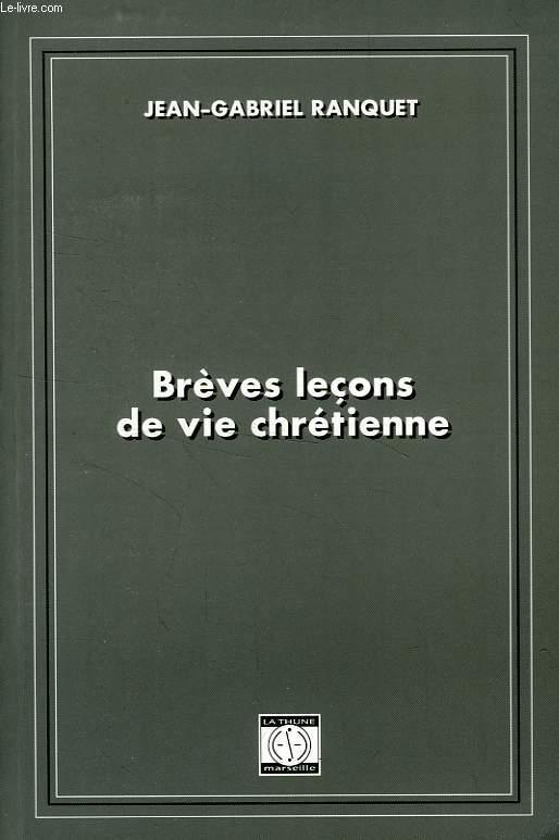 BREVES LECONS DE VIE CHRETIENNE