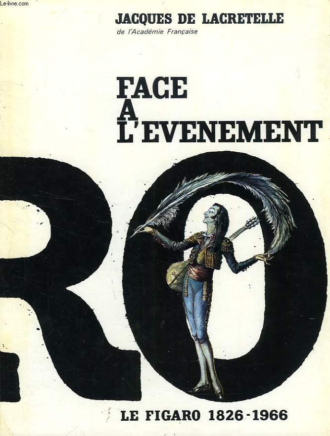 FACE A L'EVENEMENT, LE FIGARO, 1826-1966