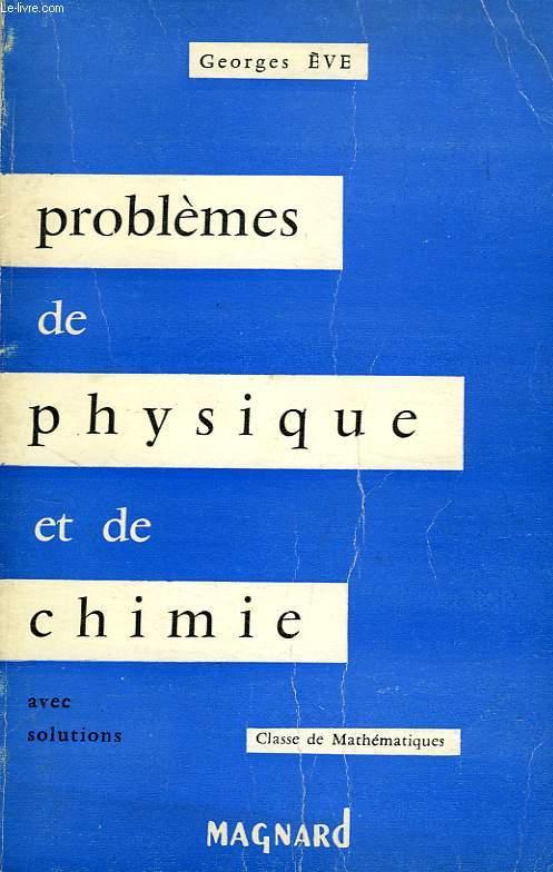 PROBLEMES DE PHYSIQUE ET CHIMIE, BACCALAUREAT (2e PARTIE), MATHEMATIQUES ET SCIENCES EXPERIMENTALES