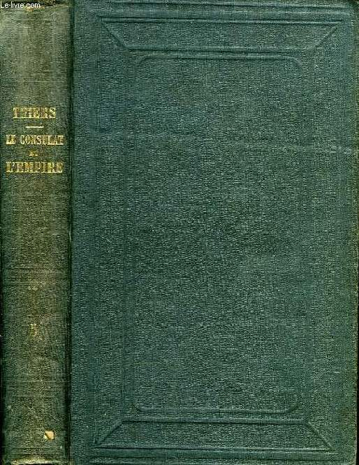 HISTOIRE DU CONSULAT ET DE L'EMPIRE, TOME V, FAISANT SUITE A L'HISTOIRE DE LA REVOLUTION FRANCAISE